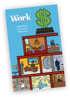 Work: Capitalism, Economics, Resistance, Crimethinc. Ex-Worker's Collective